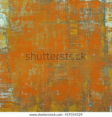 Vintage colorful textured background. Backdrop in grunge style with antique design elements and different color patterns: yellow (beige); brown; red (orange); gray - stock photo