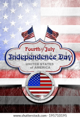 Vintage Fourth of July Independence Day / Vintage background with US flags, label and phrase: Fourth of July Independence Day - United States of America - stock photo