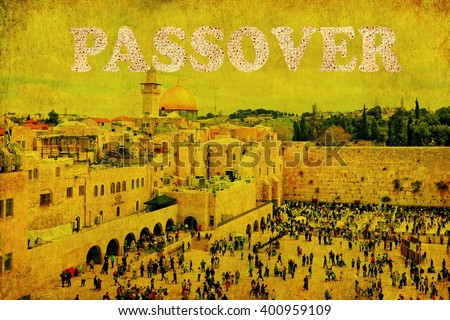 Vintage image with Old city of Jerusalem (Western Wall,Wailing Wall or Kotel).Word PASSOVER made of Matzoh -traditional Jewish dry bread for Passover holiday. Textured background.Toned vintage colors - stock photo