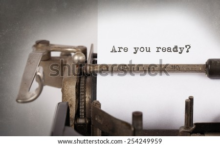 Vintage inscription made by old typewriter, are you ready - stock photo