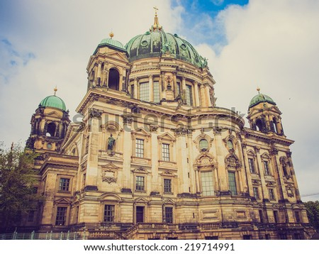 Vintage looking Berliner Dom cathedral church in Berlin Germany