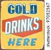 Vintage metal sign - Cold Drinks Here - Raster Version - stock vector