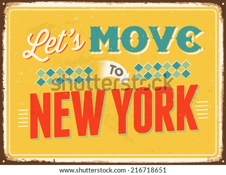 Vintage metal sign - Let's move to New York - JPG Version - stock photo
