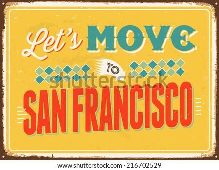 Vintage metal sign - Let's move to San Francisco - JPG Version - stock photo