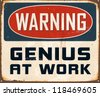 Vintage Metal Sign - Warning Genius At Work - JPG Version - stock vector