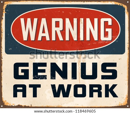 Vintage Metal Sign - Warning Genius At Work - JPG Version - stock photo
