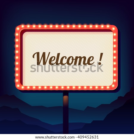 Vintage shield with an inscription welcome. Promotional retro sign over city. Night sign on a background of mountains. Is welcomed. Neon lights on a street sign, billboard nigth, billboard retro sign - stock photo