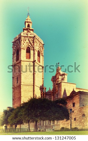 "Vintage view of the Gothic bell tower ""El Miguelete"" of Cathedral of Saint Mary in Valencia. Retro style photo."