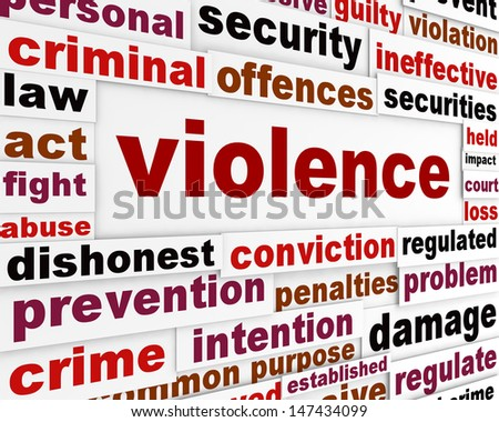 Violence criminal issue concept. Aggressive behavior word clouds background