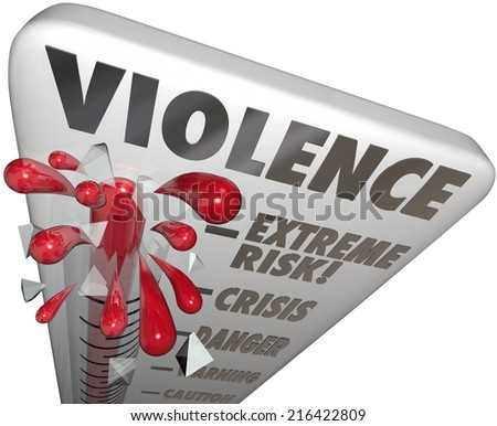 Violence risk measured on thermometer with levels including extreme, crisis, danger, warning and caution - stock photo