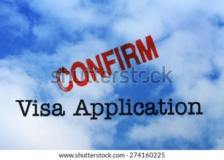 Visa application - confirm - stock photo