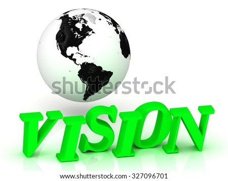 Vision - bright green letters and earth on a white background