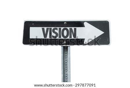 Vision direction sign isolated on white - stock photo