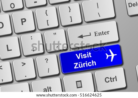 Visit Zurich blue keyboard button. Buy online tickets concept to visit Zurich. 3D illustration