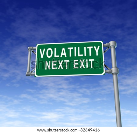 Volatility in the stock market symbol represented by a green highway road sign showing the danger of a volatile trading day at the dow or wall street where equities go like a roller coaster ride.