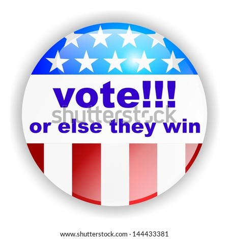 vote badge, or else they win - stock photo