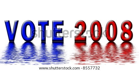 Vote 2008 illustration reflecting on the water - stock photo