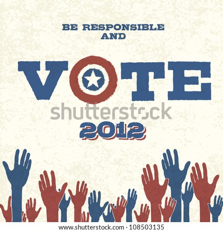 Vote! Retro poster. Raster version. - stock photo