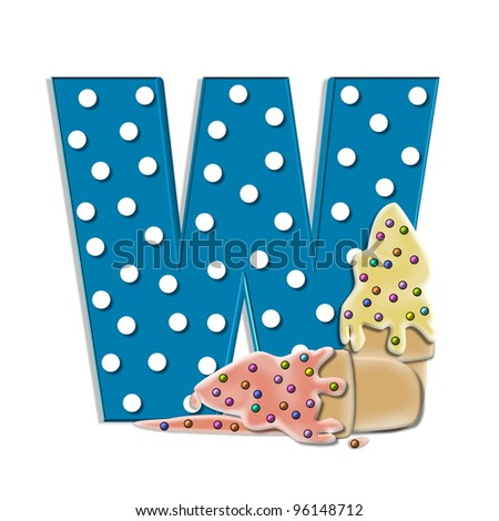W, in the alphabet set Creamy Treat, is aqua with white polka dots.  Melting ice cream cone sits at base of letter.  Frozen treat has colorful sprinkles.