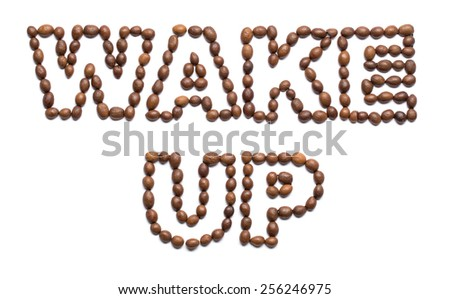 Wake up text of coffee beans