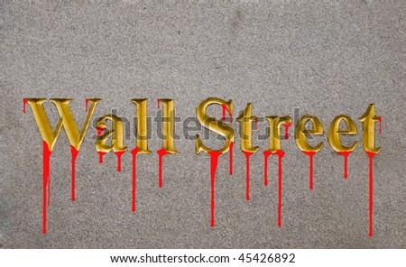 Wall Street Bleeding - stock photo