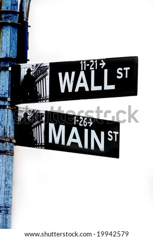 Wall street main street intersection on white background. Use realistic street sign illustration to reflect current financial bailout, financial crisis, credit, banking, housing market crises - stock photo