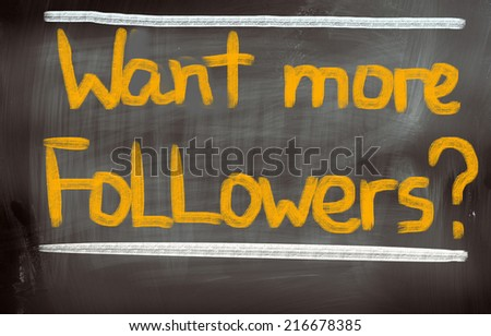 Want More Followers Concept - stock photo