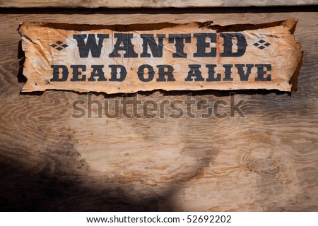 Wanted dead or alive poster in the wild west of the USA
