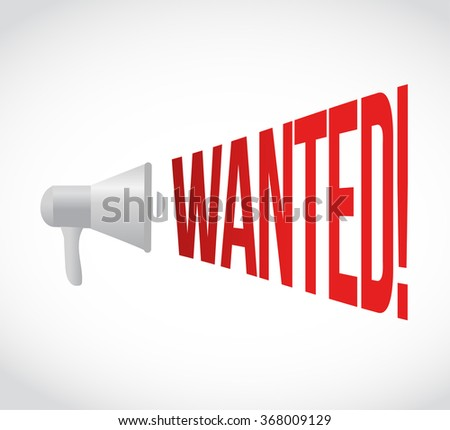 wanted megaphone message at loud. concept illustration design - stock photo