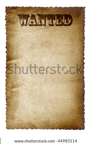 Wanted poster, on old grunge paper with scalloped edge, isolated on white.