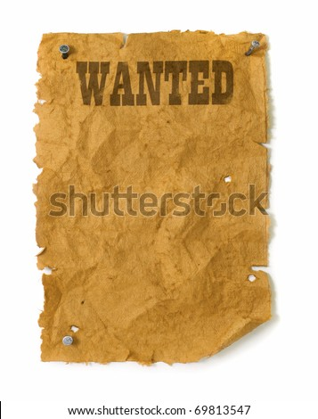 Wanted poster wild west style with nails, torn edges and bullet holes - stock photo