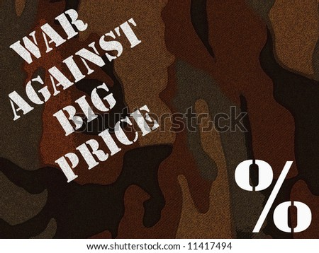 WAR AGAINST BIG PRICE TYPE OVER THE CAMOUFLAGE BACKGROUND