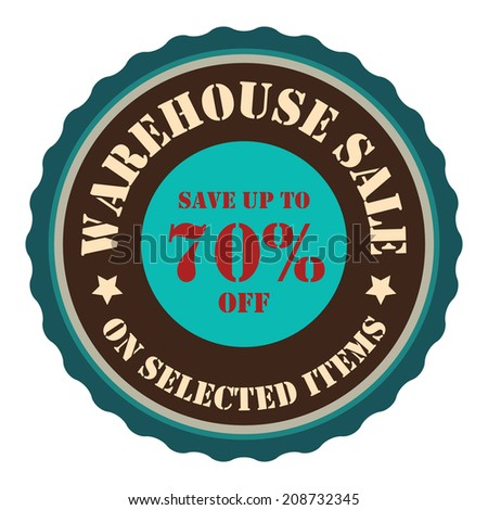 Warehouse Sale Save Up To 70 Percent Off On Selected Items on Blue Vintage Badge, Icon, Button, Label Isolated on White - stock photo