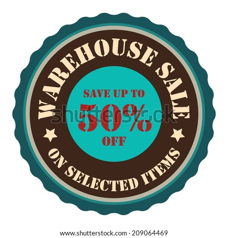 Warehouse Sale Save Up To 50 Percent Off On Selected Items on Blue Vintage Badge, Icon, Button, Label Isolated on White - stock photo