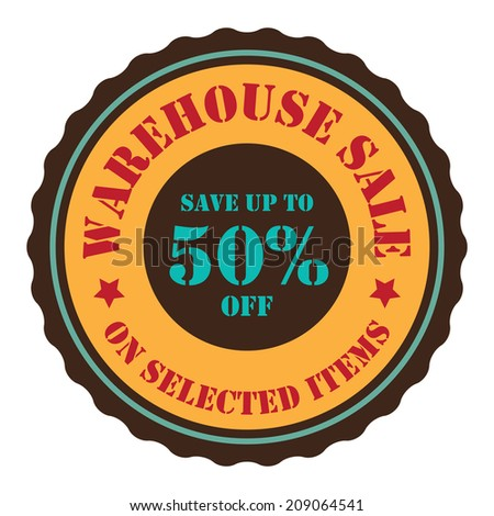 Warehouse Sale Save Up To 50 Percent Off On Selected Items on Orange Vintage Badge, Icon, Button, Label Isolated on White - stock photo
