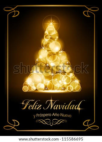 "Warmly sparkling Christmas tree made of our of focus  lights on dark brown background with the text ""Feliz Navidad y Pr�³spero A�±o Nuevo"", Spanish for ""Merry Christmas and a Happy New Year"". - stock photo"