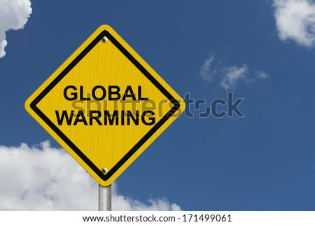 Warning of Global Warming Sign, An American road warning sign with words Global Warming with blue sky