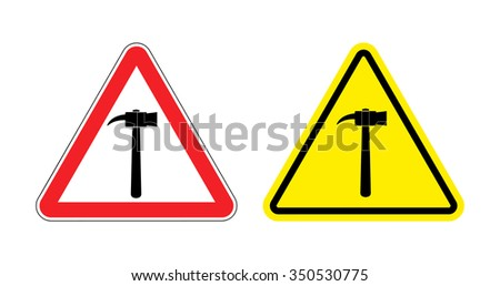 Warning sign attention hammer. Hazard yellow sign construction work. Silhouette a sledgehammer on red triangle. Set Road signs. - stock photo
