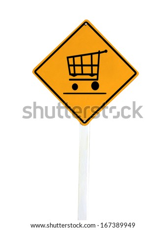 warning sign shopping cart on isolated on white  - stock photo