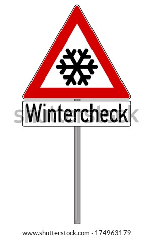 Warning traffic sign because of snow and ice and shield with the german words winter check isolated over a white background / Traffic Sign