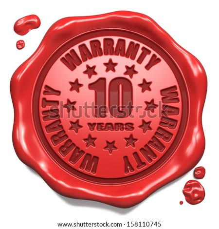 Warranty 10 Year - Stamp on Red Wax Seal Isolated on White. Business Concept. 3D Render.