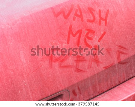 Wash me. Dirty car. Somebody has added: please - stock photo