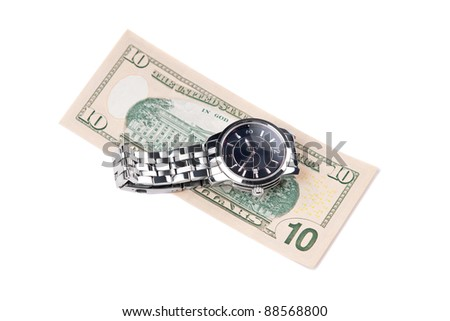 Watch and banknote. Time is  money.