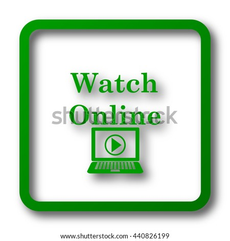 Watch online icon. Internet button on white background.