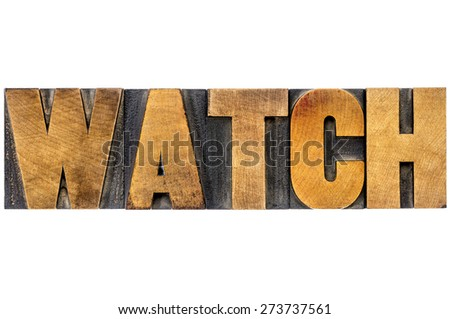 watch word typography - isolated text in letterpress wood type blocks - stock photo