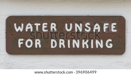 Water Unsafe For Drinking Sign - stock photo