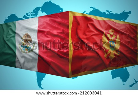 Waving Montenegrin and Mexican flags of the political map of the world