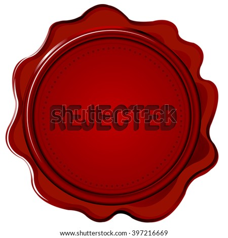 Wax seal with word REJECTED on it - stock photo