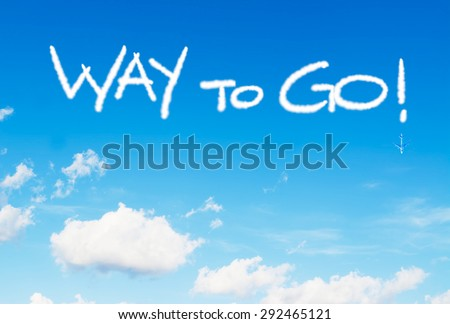 way to go! written in the sky with contrails - stock photo