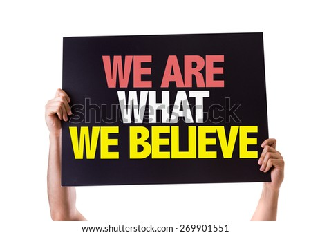 We Are What We Believe card isolated on white - stock photo